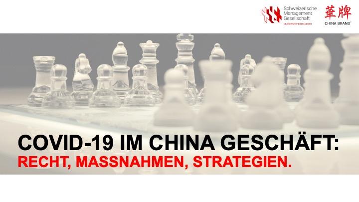 Impact Covid-19: Recht, Massnahmen, Strategien imChina-Geschäft